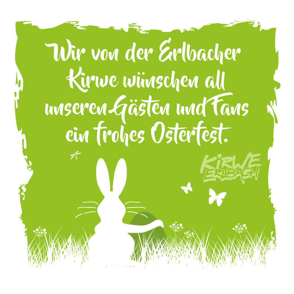 Wir von der Erlbacher Kirwe wünschen all unseren Gästen und Fans ein frohes Osterfest.